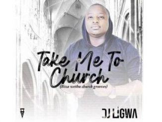DJ Ligwa – Take Me To Church