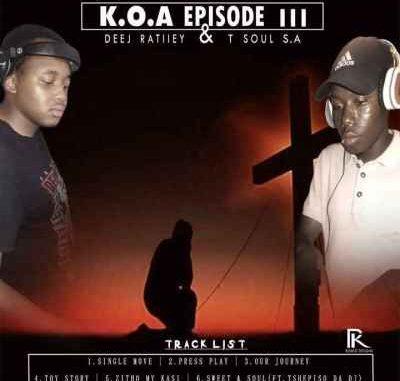 EP: Deej Ratiiey & T Soul SA – K.O.A Episode III
