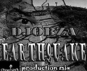 Dj Obza – EarthQuake (Appreciation Production Mix)