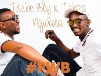 El Rhythm Ft. Tsebe boy & Tebza Ngwana – #FWB