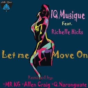 IQ Musique & Richelle Hicks – Let Me Move On (Incl. Remixes)