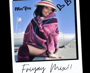 Miss Pru – Friyay Mix