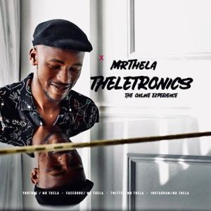 Mr Thela – Theletronics (The Online Experience)