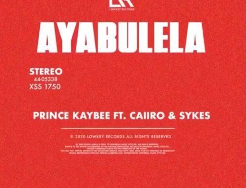 Prince Kaybee – Ayabulela (Cover Art) Ft. Caiiro & Sykes