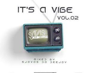 Sjavas Da Deejay – It's A Vibe Quarantine Sessions Vol 2 Mix