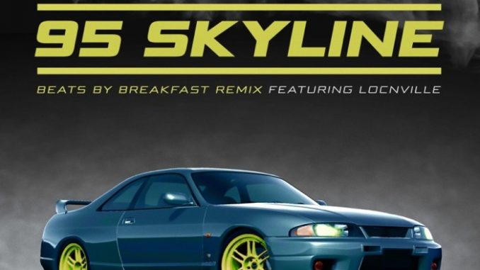 Sketchy Bongo – 95 Skyline Ft. Locnville (Beats By Breakfast Remix)