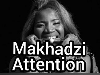 Vee Mampeezy ft. Makhadzi & Dj Call Me – Attention