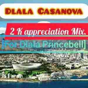 Dj Casanova – 2K Appreciation Mix (For Dlala Princebell)