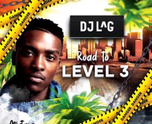 Dj Lag – Road To Level 3