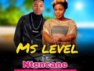 Ms Level – Uthe Angeke Ft. Ntencane