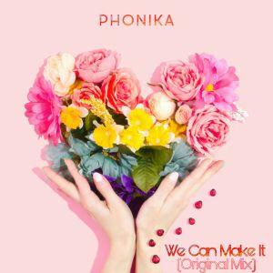 Phonika – We Can Make It (Original Mix)