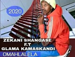 Zekani Shangase – Omahlalela ft. Glama Ka Maskandi