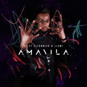 AJ – Amavila Ft. Eltonnick & Lizwi