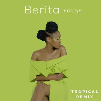 Berita – Yours (Tropical Remix)