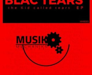 Blac Tears – The Kid Called Tears EP