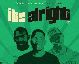 EarfulSoul & Riddick – It's Alright Ft. Colbert