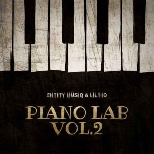Entity MusiQ & Lil'Mo – Piano Lab Vol.2 Mix