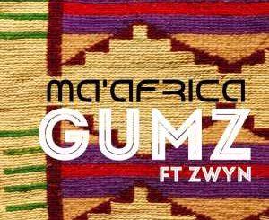 Gumz – Ma' Africa (Original Mix) Ft. Zwyn