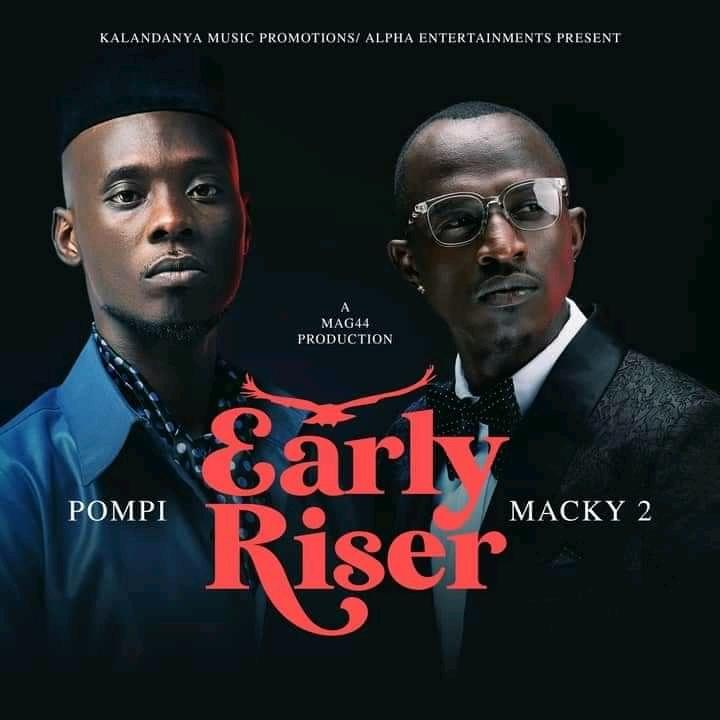 Macky 2 Ft. Pompi – Early Riser (Waulesi Asadye)