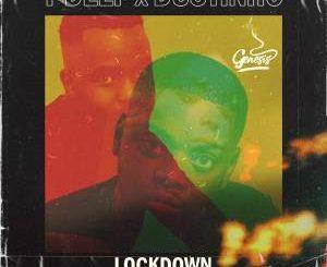 EP: T-Deep & Dustinho – Lockdown Chronicals