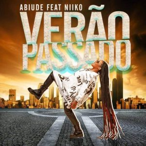 Abiude – Verão Passado (feat. Niiko)