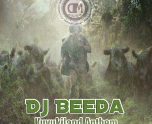 DJ Beeda – Kuvukiland Anthem (Original Mix)