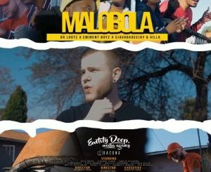 VIDEO: Dalootz, Eminent Boyz & Sjavas Da Deejay – Malobola Ft. Villa