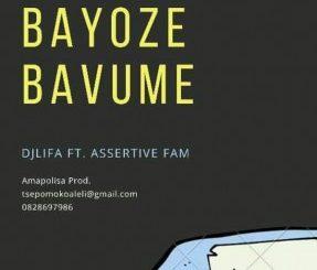 Dj Lifa ft Assertive Fam – Bayoze Bavume
