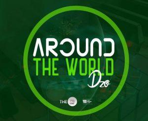 Dzo – Around The World (Main 729 Mix)