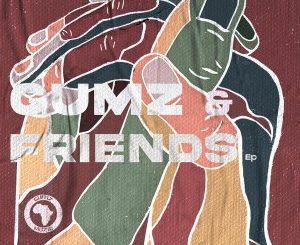 Gumz – Gumz & Friends EP