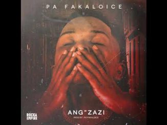 PA Fakaloice – Angzazi