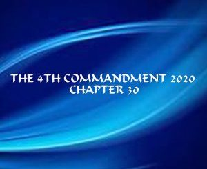 The 4th Commandment 2020 Chapter 30