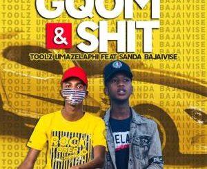 Toolz Umazelaphi – Gqom & Shvt (feat. Sanda Bajaivise)