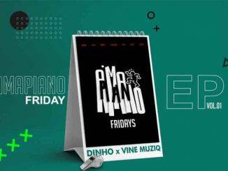 EP: Vine Muziq & Dinho – Amapiano Fridays