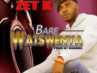 Zet K – Bare Watswenya