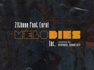 Zithane ft. Carol – Melodies (Original Mix)