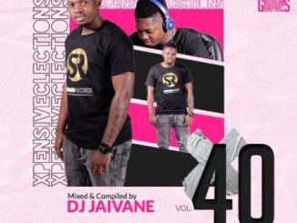 DJ Jaivane – XpensiveClections Vol 40