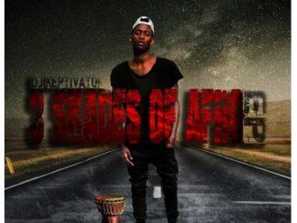 DJ Keptivator – 3 Shades Of Afro