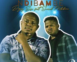 Deejay Soso – Ndibambe Ft. Snerah Mbidana