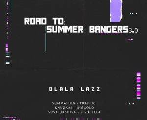 Dlala Lazz – Road To Summer Bangers 3.0