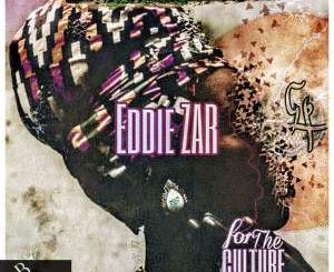 Eddie Zar – For The Culture EP
