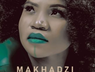 Makhadzi – Kokovha Album,ALBUM: Makhadzi – Kokovha (Tracklist)