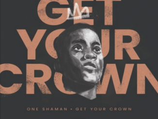 One Shaman – Get Your Crown