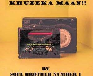 Soul Brother Number 1 – Khuzeka Maan