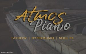 Taydow, HyperMusiQ SA & SoulPK – Atmos Piano