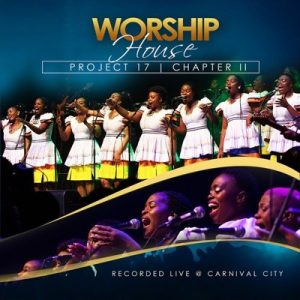 Worship House – Worship House Project 17, Chapter II (Recorded Live at Carnival City) [Album]