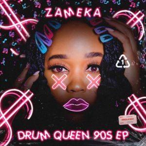 Zameka – Drum Queen 90s