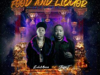 ZuluMecca – Food And Liquor Ft. Stogie T