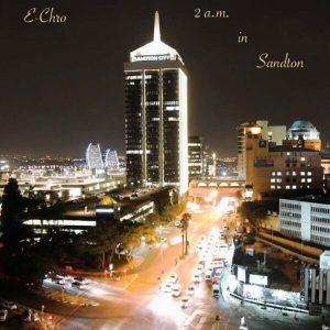E-Chro – 2AM In Sandton