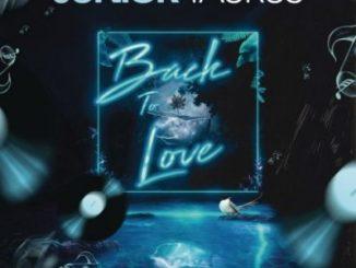 Junior Taurus – Back To Love Ft. Hadassah